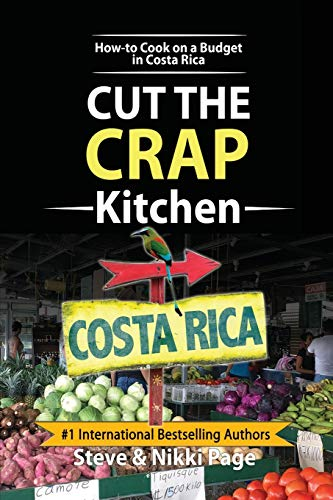 Cut The Crap Kitchen: How-to Cook On A Budget In Costa Rica