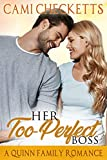 Her Too-Perfect Boss (Quinn Family Romance Book 5)