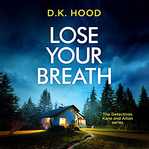 Lose Your Breath: Detectives Kane and Alton