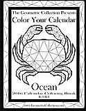 The Geometric Collection Presents:Color Your Calendar Ocean - 2016: 2016 Calendar Coloring Book (Volume 2)