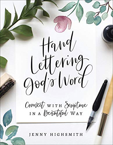 Hand Lettering God's Word: Connect with Scripture in a Beautiful Way