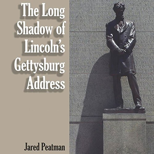 The Long Shadow of Lincoln's Gettysburg Address audiobook cover art