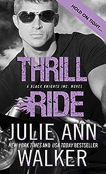 Thrill Ride (Black Knights Inc. Book 4) by [Julie Ann Walker]