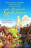 Il Regno di Golosonia: Un divertente libro di educazione alimentare per bambini dai 6 ai nove anni