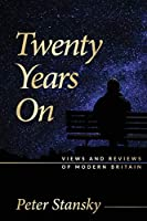 Twenty Years On: Views and Reviews of Modern Britain