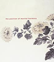 The Pavilion of Marital Harmony: Chinese Painting and Calligraphy Between Tradition and Modernity
