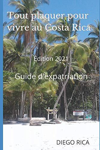 Tout plaquer pour vivre au Costa Rica