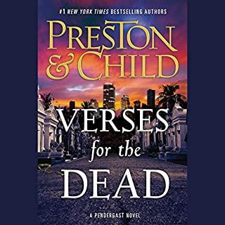 Verses for the Dead     A Pendergast Novel              By:                                                                                                                                 Douglas Preston,                                                                                        Lincoln Child                               Narrated by:                                                                                                                                 Rene Auberjonois                      Length: 10 hrs and 33 mins     2,623 ratings     Overall 4.6