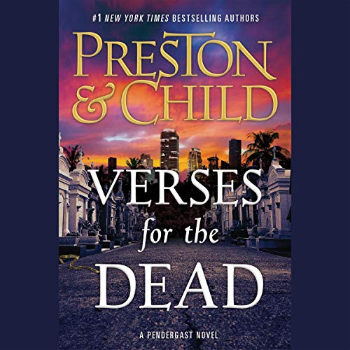 Verses for the Dead     A Pendergast Novel              By:                                                                                                                                 Douglas Preston,                                                                                        Lincoln Child                               Narrated by:                                                                                                                                 Rene Auberjonois                      Length: 10 hrs and 33 mins     2,803 ratings     Overall 4.6