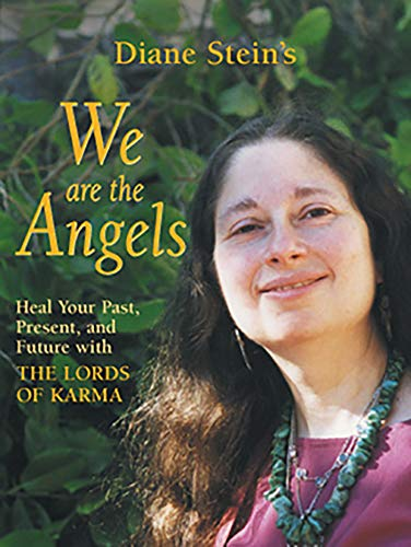 We Are the Angels: Healing Your Past, Present, and Future with the Lords of Karma