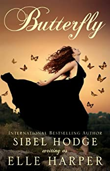 [Elle Harper, Sibel Hodge]のButterfly: An emotionally charged and heartbreaking story of love and hope (English Edition)