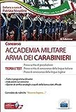 Concorso Accademia Carabinieri: manuale di teoria e test per preselezione, prova di lingua...