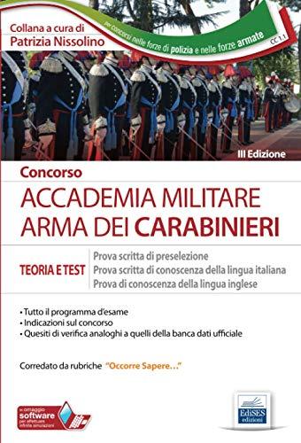Concorso Accademia Carabinieri: manuale di teoria e test per preselezione, prova di lingua italiana e prova di lingua inglese.