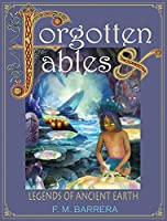 Forgotten Fables: And Legends of Ancient Earth