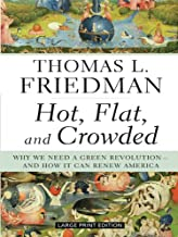 Hot, Flat, and Crowded: Why We Need a Green Revolution - And How It Can Renew America (Large Print Press)