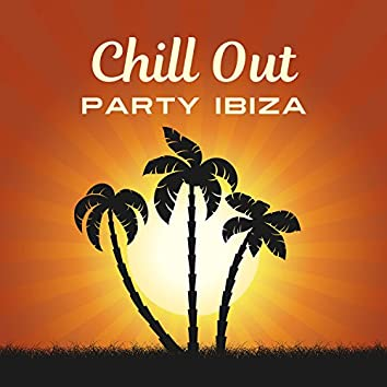 Chill Out Party Ibiza – Chill Out Music, Deep Relax, Electro Lounge, Party Zone