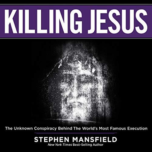 Killing Jesus Audiobook By Stephen Mansfield cover art