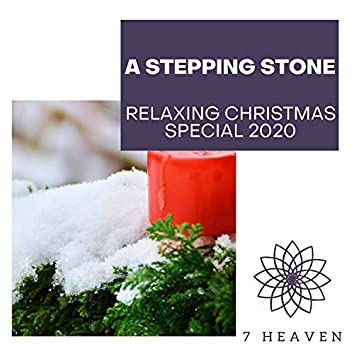 A Stepping Stone - Relaxing Christmas Special 2020
