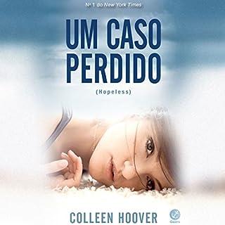 Um caso perdido (Hopeless) [A Lost Case] audiobook cover art