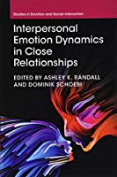 Interpersonal Emotion Dynamics in Close Relationships (Studies in Emotion and Social Interaction)
