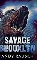 Savage Brooklyn: Large Print Hardcover Edition