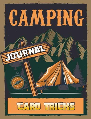 Camping journal - Card tricks -: The Essential Travel Record & Reference, Glamping Memory Book For Adventure Notes, Camping Journal Planner 2021, ... Notebook For Campers And Camping Fans.