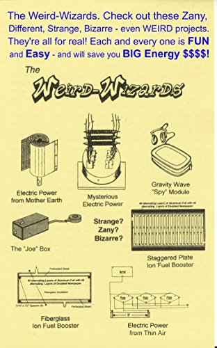 The Weird-Wizards: Check out all these Zany, Different, Strange, Bizarre - even WEIRD projects! They're all for real!