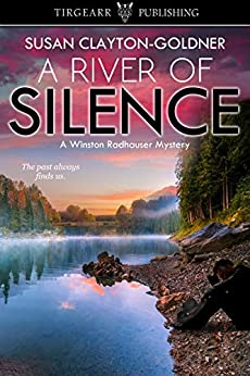 A River of Silence: A Winston Radhauser Mystery: #3 by [Susan Clayton-Goldner]