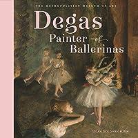 Degas, Painter of Ballerinas