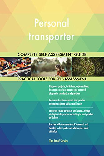 Personal transporter All-Inclusive Self-Assessment - More than 670 Success...