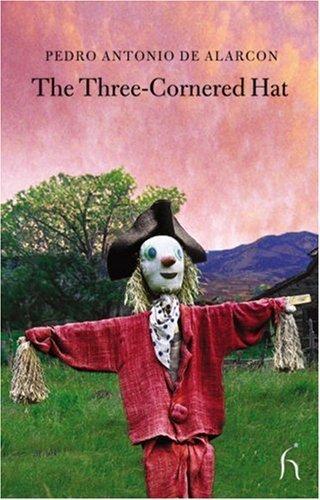 The Three-Cornered Hat (Hesperus Classics) by Pedro Antonio De Alarc??n (2004) Paperback