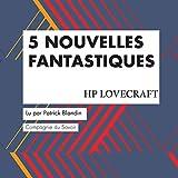 5 Nouvelles fantastiques d'HP Lovecraft: Les classiques du fantastique