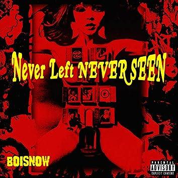 Never Left Never Seen (SL)