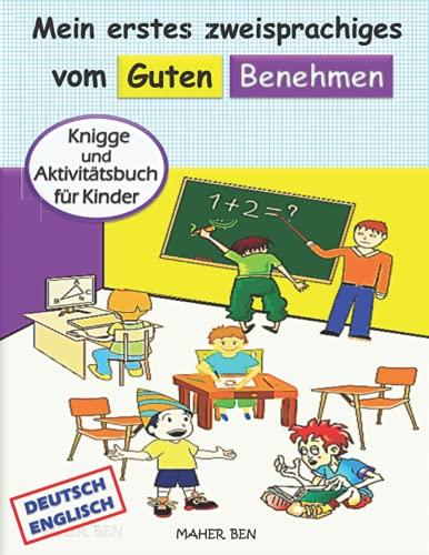 Mein erstes zweisprachiges vom guten Benehmen (Deutsch-Englisch): Knigge für Kinder   Manieren-Aktivitäten für Kinder   Kinderbuch Deutsch-Englisch ... zweisprachigen Bücher für Kinder, Band 1)