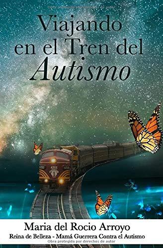 Viajando en el Tren del Autismo (Spanish Edition)