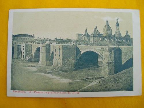 Antigua Postal - Old Postcard : ZARAGOZA - Puente de Piedra y...