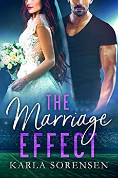 The Marriage Effect: A marriage of convenience sports romance (Washington Wolves Book 3) by [Karla Sorensen]