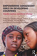 Empowering Adolescent Girls in Developing Countries: Gender Justice and Norm Change (English Edition)