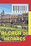 ESPAÑA - Alcala de henares: Cuaderno de notas - Planificador : 134 páginas - 6 'x 9' (15,24 x 22,86 cm); para amantes de los viajes.