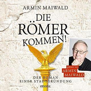 Die Römer kommen                   Autor:                                                                                                                                 Armin Maiwald                               Sprecher:                                                                                                                                 Armin Maiwald                      Spieldauer: 8 Std. und 7 Min.     12 Bewertungen     Gesamt 4,7