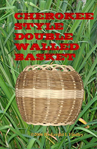 Cherokee Style Double Walled Basket (English Edition)