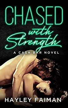 Chased with Strength: Notorious Devils (Cash Bar Book 2) by [Hayley Faiman, Pink Ink Designs, Ellie McLove]