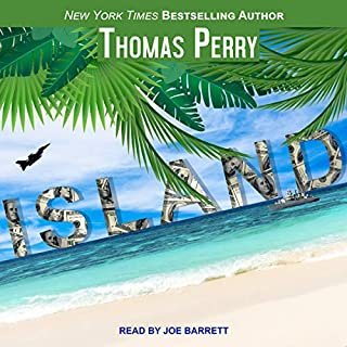 Island                   By:                                                                                                                                 Thomas Perry                               Narrated by:                                                                                                                                 Joe Barrett                      Length: 9 hrs and 38 mins     74 ratings     Overall 3.8