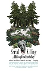 Serial Killing: A Philosophical Anthology Paperback