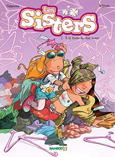 Les Sisters - tome 02 - A la mode de chez nous
