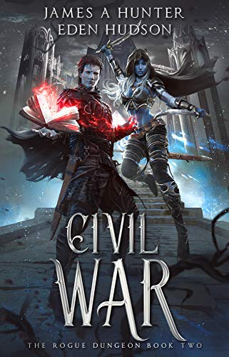 Civil War: A litRPG Adventure (The Rogue Dungeon Book 2) (English Edition)