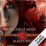 Blaues Blut: Vampire Academy 2
