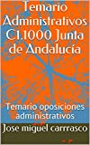 Temario Administrativos C1.1000 Junta de Andalucía: Temario oposiciones administrativos