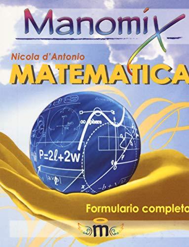Manomix di matematica. Formulario completo