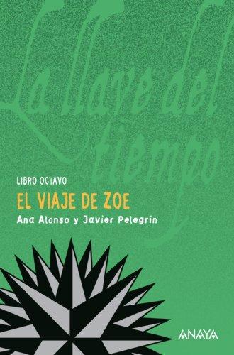 El viaje de Zoe: La llave del tiempo, VIII (Literatura Juvenil (A Partir De 12 Años) - La Llave Del Tiempo)